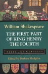 The First Part of King Henry the Fourth: Texts and Contexts - Barbara Hodgdon, William Shakespeare