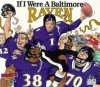 If I Were a Baltimore Raven - Picture Me Books Inc, Bill Wilson