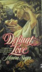 Defiant Love - Maura Seger