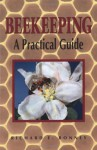 Beekeeping: A Practical Guide - Richard E. Bonney