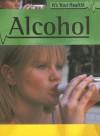 Alcohol (It's Your Health) - Jillian Powell