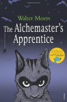 The Alchemaster's Apprentice: A Culinary Tale from Zamonia by Optimus Yarnspinner (Zamonia, #5) - Walter Moers, John Brownjohn, Moers