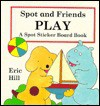 Spot and Friends at Play - Eric Hill