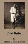 Zen Babe - Steven Gerard Farrell