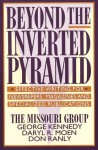 Beyond the Inverted Pyramid: Effective Writing for Newspapers, Magazines and Specialized Publications - George Kennedy, Daryl R. Moen, Don Ranly