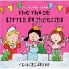 The Three Little Princesses - Georgie Adams, Adjoa Andoh