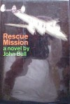 Rescue Mission - John Dudley Ball