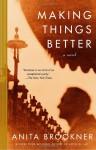 Making Things Better - Anita Brookner