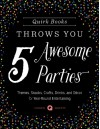 Quirk Books Throws You 5 Awesome Parties - Quirk D.I.Y.