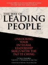 The Way of Leading People: Unlocking Your Integral Leadership Skills with the Tao Te Ching - Patrick Warneka, Timothy H. Warneka, Laozi