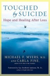 Touched by Suicide: Hope and Healing After Loss - Michael F. Myers, Carla Fine, Kay Redfield Jamison