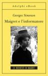 Maigret e l'informatore - Georges Simenon, Eliana Vicari Fabris