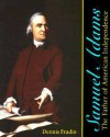 Samuel Adams: The Father of American Independence - Dennis Brindell Fradin