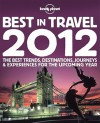 Lonely Planet's Best in Travel: The Best Trends, Destinations, Journeys & Experiences for the Upcoming Year - Lonely Planet, Sarah Baxter