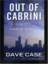Out of Cabrini: A Macbeth Novel - David Case