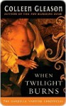 When Twilight Burns (Gardella Vampire Chronicles, #4) - Colleen Gleason