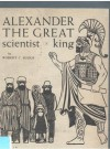 Alexander the Great, Scientist-King - Robert C. Suggs, Leonard Everett Fisher