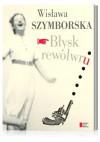 Błysk rewolweru - Wisława Szymborska