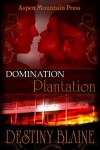 Domination Plantation - Destiny Blaine