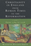 Christianity in England from Roman Times to the Reformation - Kenneth Hylson-Smith