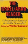 The Israel/Arab Reader: A Documentary History of the Middle East Conflict - Walter Laqueur