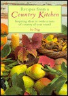 Recipes from a Country Kitchen: Inspiring Ideas to Evoke a Taste of Country All Year Round - Liz Trigg, Nadine Wickenden, Janet James, Michelle Garrett