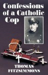 Confessions Of A Catholic Cop - Thomas Fitzsimmons