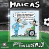 Maicas, le pega con la de palo - Eduardo Maicas