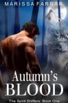 Autumn's Blood: The Spirit Shifters, Book One - Marissa Farrar