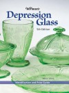 Warman's Depression Glass: Identification and Value Guide - Ellen T. Schroy