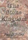 The Stone Kingdom - Paul Bailey
