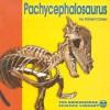 Pachycephalosaurus - Daniel Cohen, Larry D. Martin