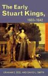 Early Stuart Kings 1603-1642 - Graham E. Seel, David L. Smith