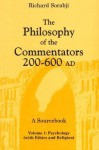 The Philosophy of Commentators Volume 1: A Sourcebook- Psychology with Ethics and Religion - Richard Sorabji