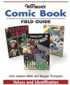 Warman's Comic Book Field Guide: Values And Identification - John Jackson Miller, Maggie Thompson