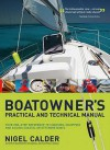 Boatowner's Practical And Technical Cruising Manual: The Complete Handbook For Coastal And Offshore Sailors - Nigel Calder