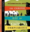 The Careful Use of Compliments (Sunday Philosophy Club, Book 4) - Alexander McCall Smith