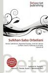 Sulkhan-Saba Orbeliani - Lambert M. Surhone, VDM Publishing, Susan F. Marseken