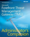 Microsoft(r) Forefront Threat Management Gateway (Tmg) Administrator's Companion - Yuri Diogenes, Jim Harrison, Mohit Saxena