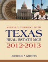 Keeping Current with Texas Real Estate McE 2012-2013 - Charles J. Jacobus, Joseph E. Goeters