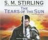The Tears of the Sun: A Novel of the Change - S.M. Stirling, Todd McLaren