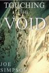 Touching the Void - Joe Simpson, Tony Colwell, Chris Bonington