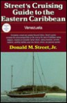 Street's Cruising Guide to the Eastern Caribbean: Venezuela - Donald M. Street Jr.