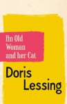 An Old Woman and Her Cat - Doris Lessing