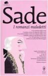 I romanzi maledetti - Marquis de Sade, Paolo Guzzi, Gianni Nicoletti, Flaviarosa Nicoletti Rossini
