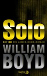 Solo: Ein James-Bond-Roman (German Edition) - William Boyd, Patricia Klobusiczky