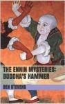 The Ennin Mysteries: Buddha's Hammer - Ben Stevens