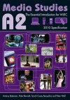 A2 Media Studies - Antony Bateman, Peter Bennett, Sarah Casey Benyahia, Peter Wall