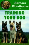 Barbara Woodhouse on Training Your Dog - Barbara Woodhouse