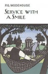 Service with a Smile. P.G. Wodehouse - P.G. Wodehouse